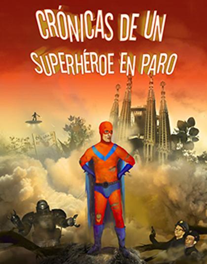 Cronicas de un superheroe en paro novela Manuel Lara Herbon